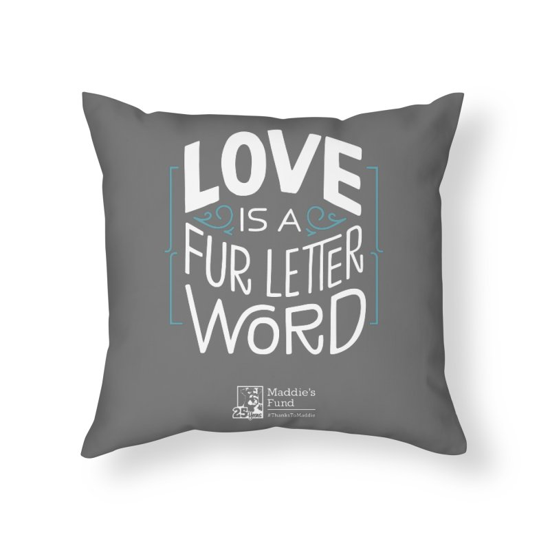 Love is a Fur Letter Word Dark Colors Home Throw Pillow by Maddie Shop