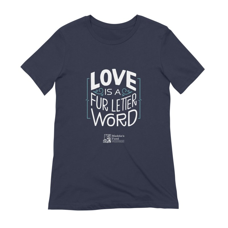 Love is a Fur Letter Word Dark Colors Women's Extra Soft T-Shirt by Maddie Shop