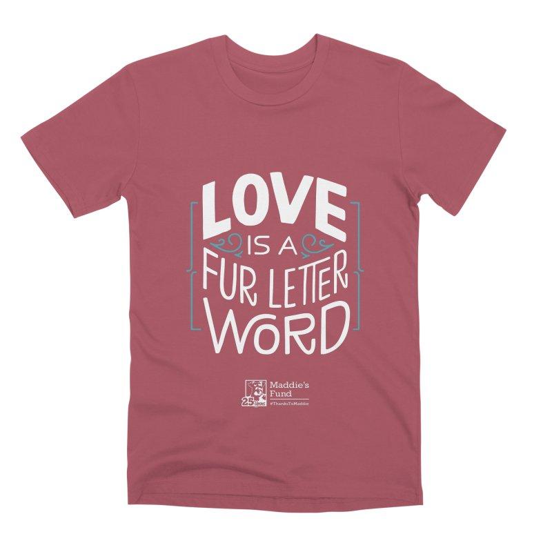 Love is a Fur Letter Word Dark Colors Men's Premium T-Shirt by Maddie Shop