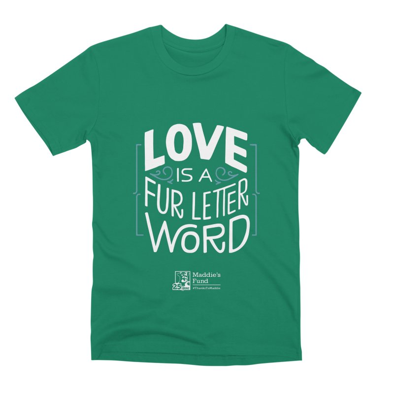 Love is a Fur Letter Word Dark Colors Men's Premium T-Shirt by Maddie Shop