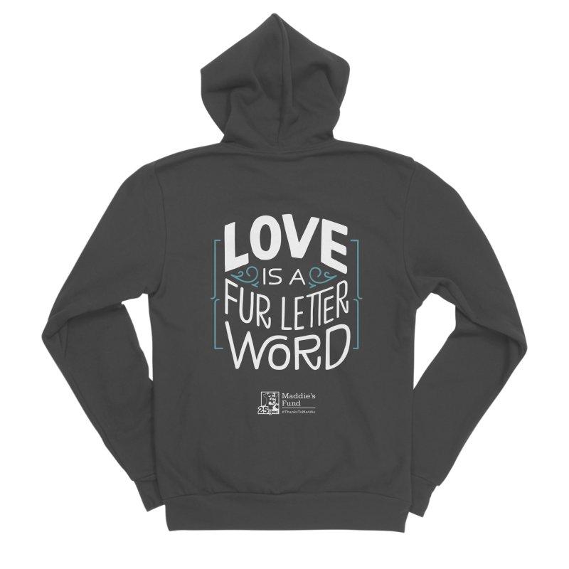 Love is a Fur Letter Word Dark Colors Women's Sponge Fleece Zip-Up Hoody by Maddie Shop