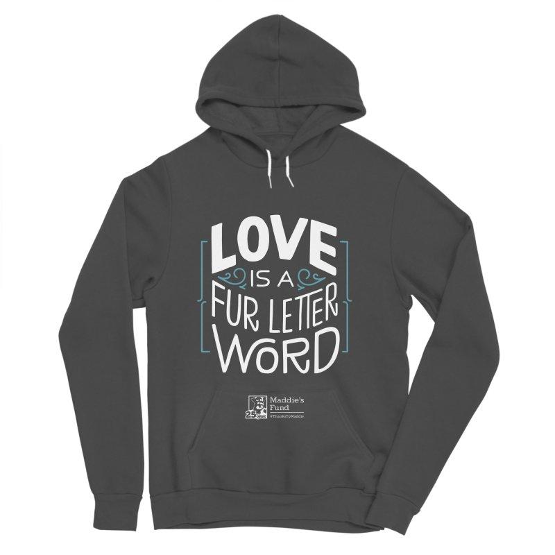 Love is a Fur Letter Word Dark Colors Women's Sponge Fleece Pullover Hoody by Maddie Shop