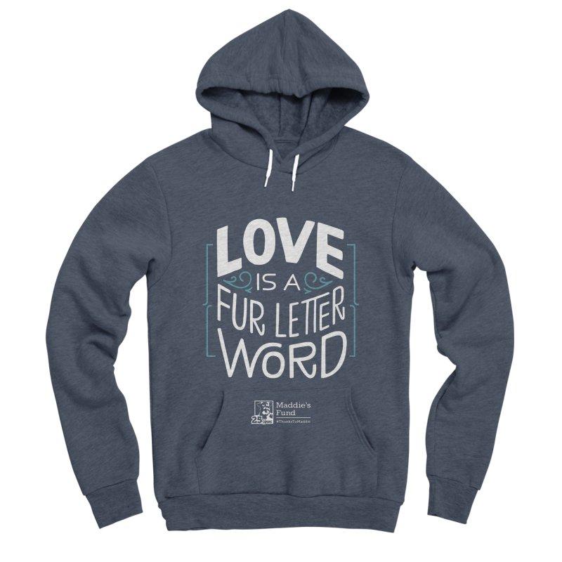 Love is a Fur Letter Word Dark Colors Men's Sponge Fleece Pullover Hoody by Maddie Shop