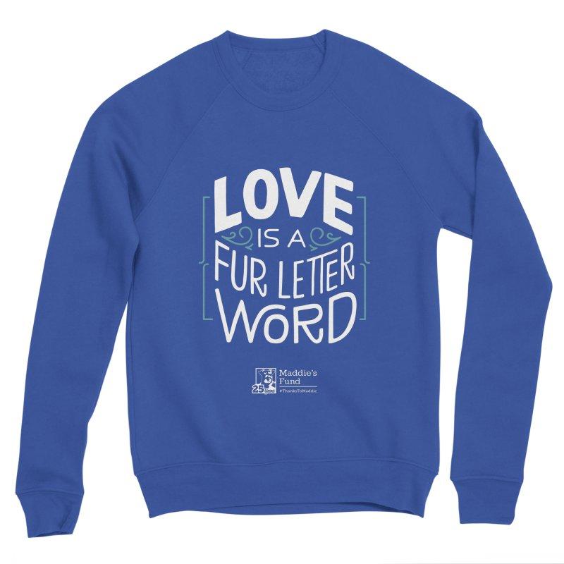 Love is a Fur Letter Word Dark Colors Men's Sponge Fleece Sweatshirt by Maddie Shop