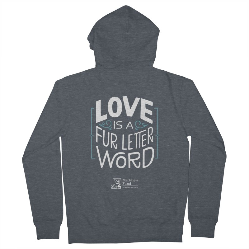 Love is a Fur Letter Word Dark Colors Women's French Terry Zip-Up Hoody by Maddie Shop
