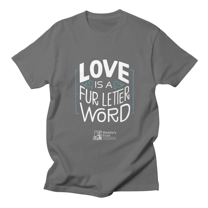 Love is a Fur Letter Word Dark Colors Men's T-Shirt by Maddie Shop
