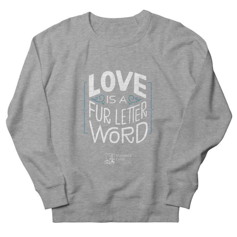 Love is a Fur Letter Word Dark Colors Men's French Terry Sweatshirt by Maddie Shop
