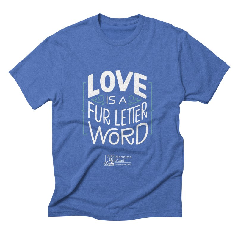 Love is a Fur Letter Word Dark Colors Men's Triblend T-Shirt by Maddie Shop