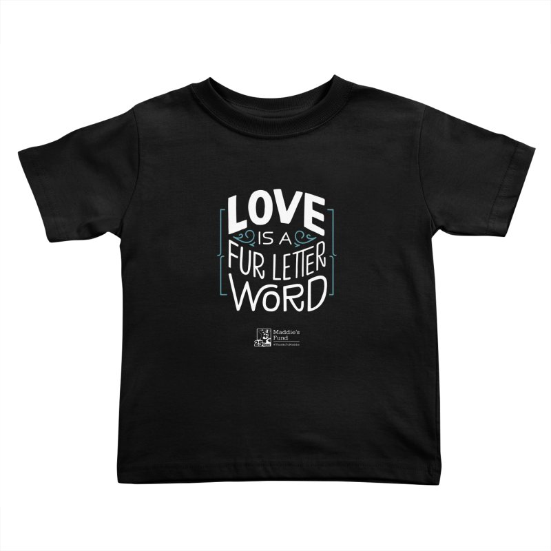 Love is a Fur Letter Word Dark Colors Kids Toddler T-Shirt by Maddie Shop