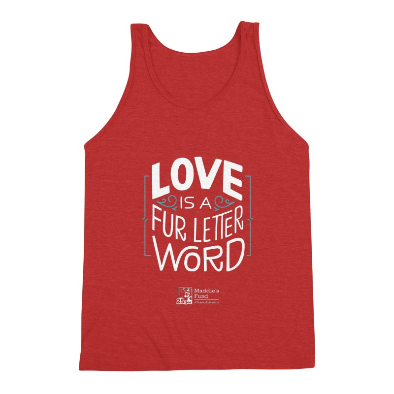 Love is a Fur Letter Word Dark Colors Men's Triblend Tank by Maddie Shop