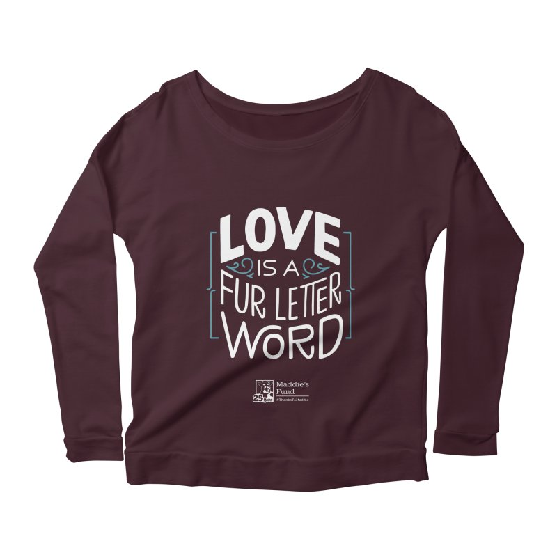 Love is a Fur Letter Word Dark Colors Women's Scoop Neck Longsleeve T-Shirt by Maddie Shop