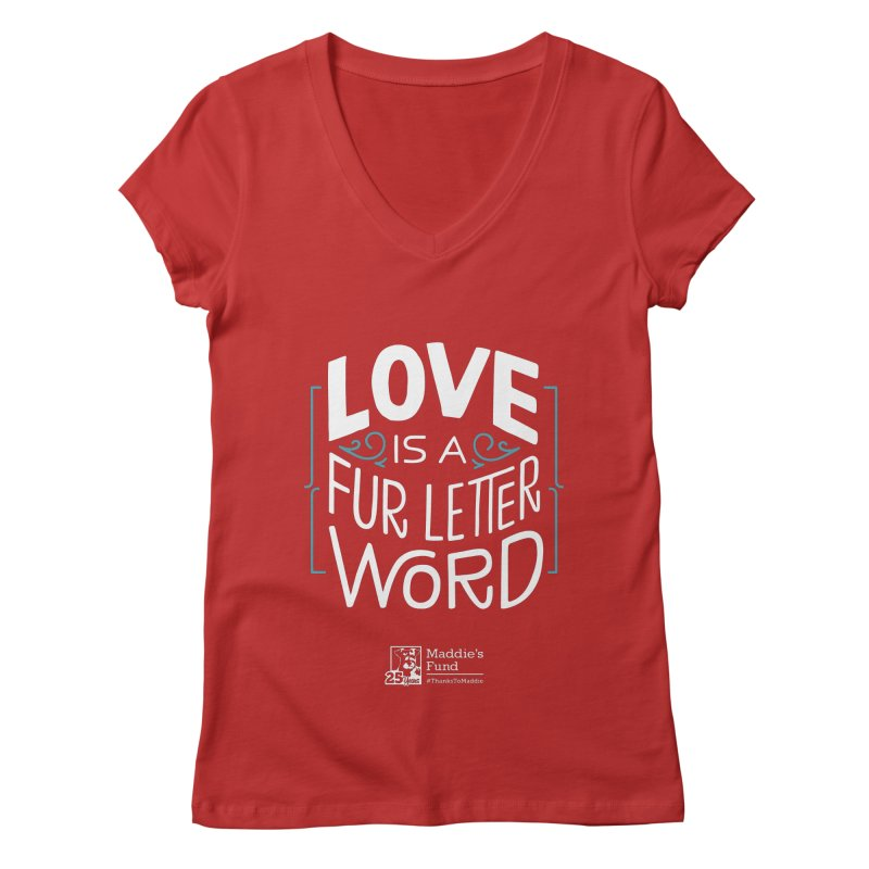 Love is a Fur Letter Word Dark Colors Women's Regular V-Neck by Maddie Shop