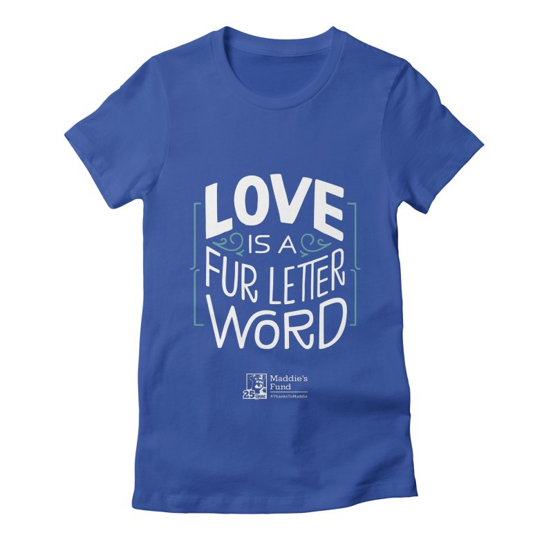 Love is a Fur Letter Word Dark Colors Women's Fitted T-Shirt by Maddie Shop