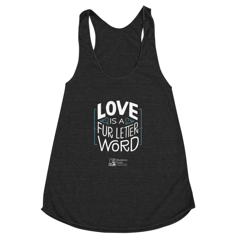 Love is a Fur Letter Word Dark Colors Women's Racerback Triblend Tank by Maddie Shop