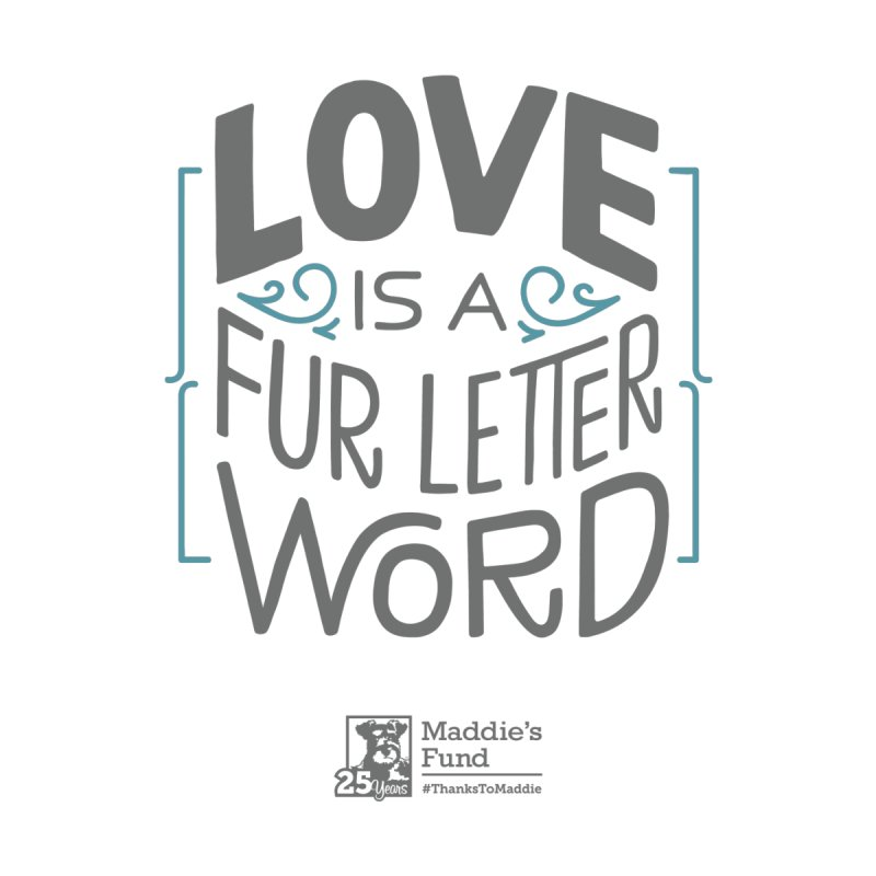 Love is a Fur Letter Word Light Colors by Maddie Shop