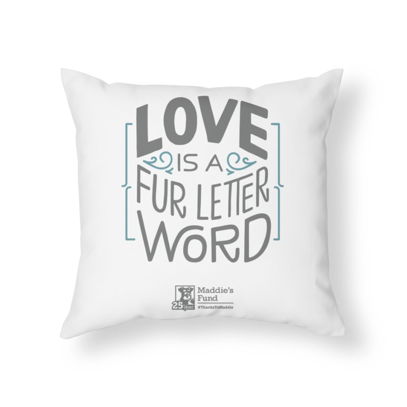 Love is a Fur Letter Word Light Colors Home Throw Pillow by Maddie Shop