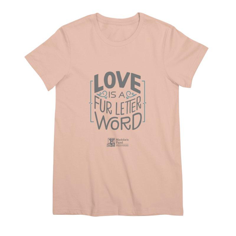 Love is a Fur Letter Word Light Colors Women's Premium T-Shirt by Maddie Shop