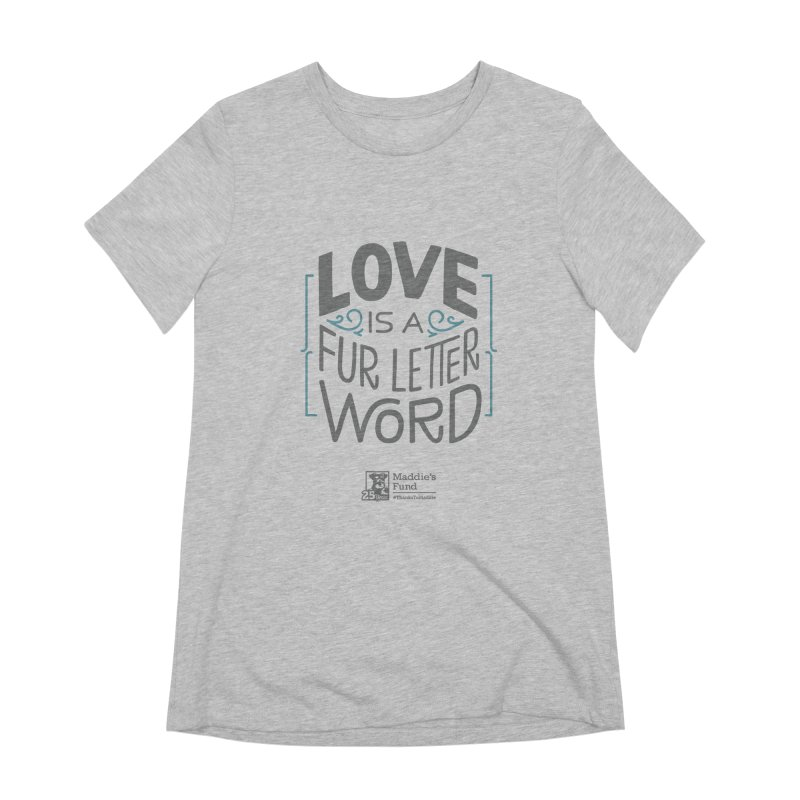 Love is a Fur Letter Word Light Colors Women's Extra Soft T-Shirt by Maddie Shop
