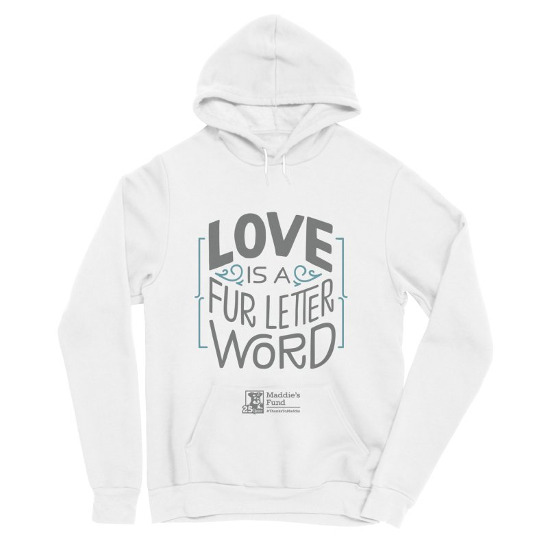 Love is a Fur Letter Word Light Colors Women's Sponge Fleece Pullover Hoody by Maddie Shop