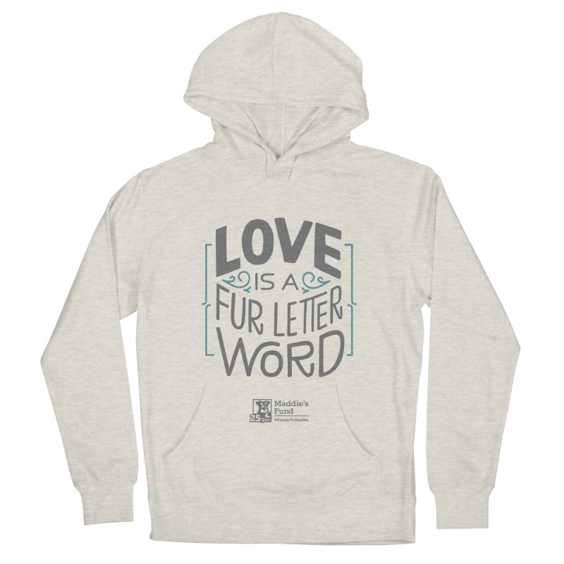 Love is a Fur Letter Word Light Colors Women's French Terry Pullover Hoody by Maddie Shop