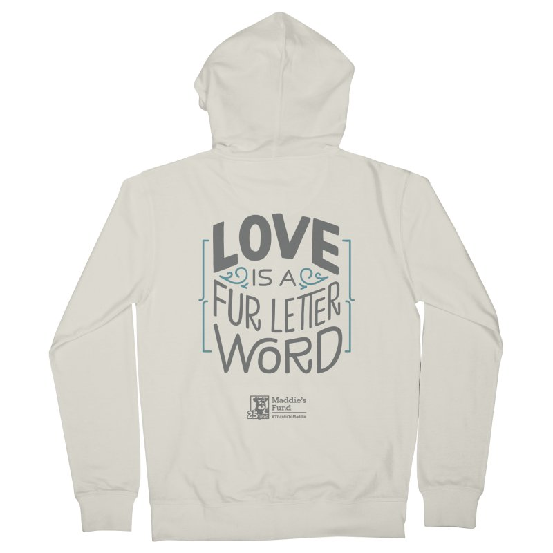 Love is a Fur Letter Word Light Colors Women's French Terry Zip-Up Hoody by Maddie Shop