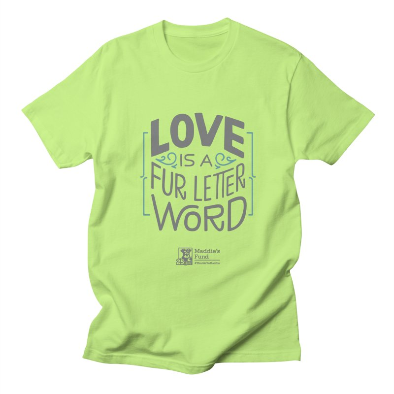Love is a Fur Letter Word Light Colors Women's Regular Unisex T-Shirt by Maddie Shop