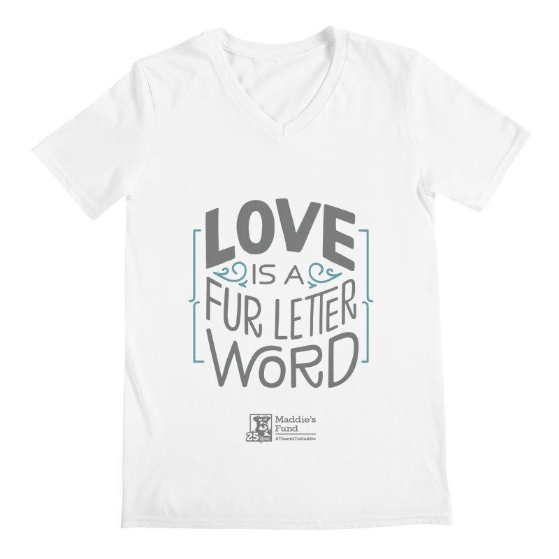 Love is a Fur Letter Word Light Colors Men's V-Neck by Maddie Shop