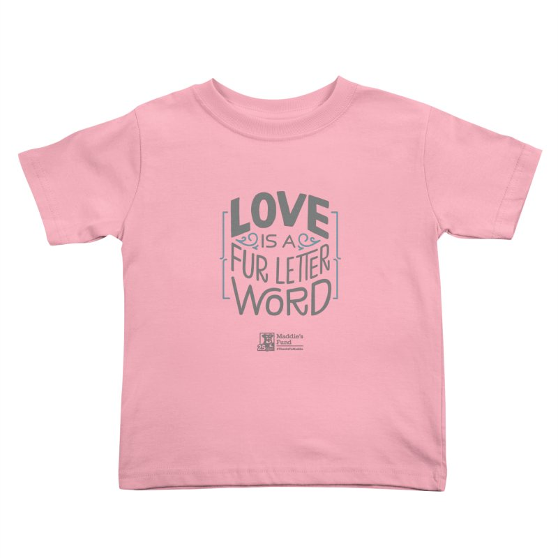Love is a Fur Letter Word Light Colors Kids Toddler T-Shirt by Maddie Shop
