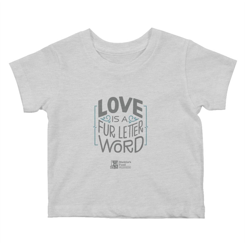Love is a Fur Letter Word Light Colors Kids Baby T-Shirt by Maddie Shop