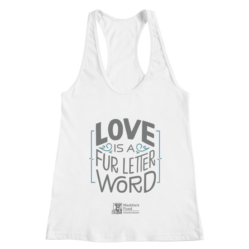 Love is a Fur Letter Word Light Colors Women's Racerback Tank by Maddie Shop