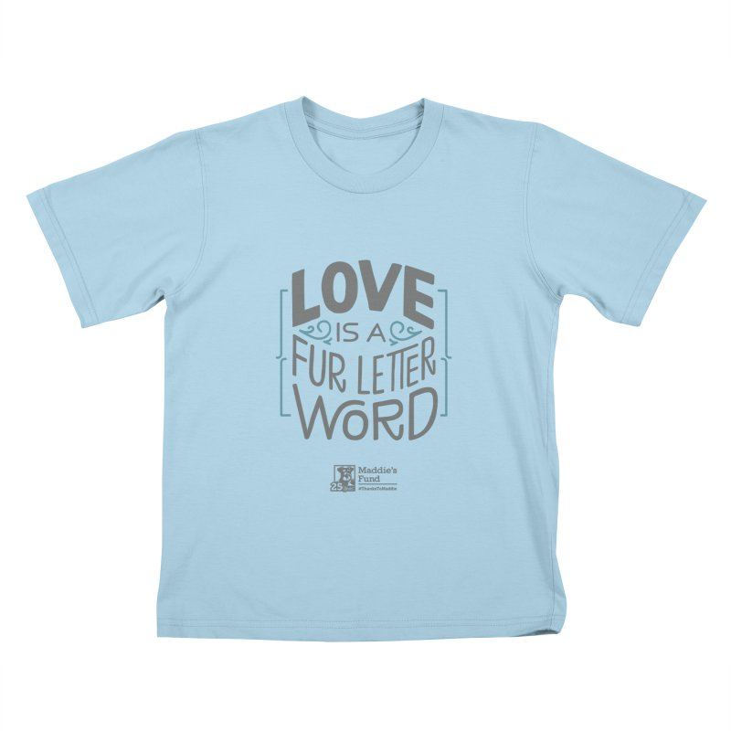 Love is a Fur Letter Word Light Colors Kids T-Shirt by Maddie Shop