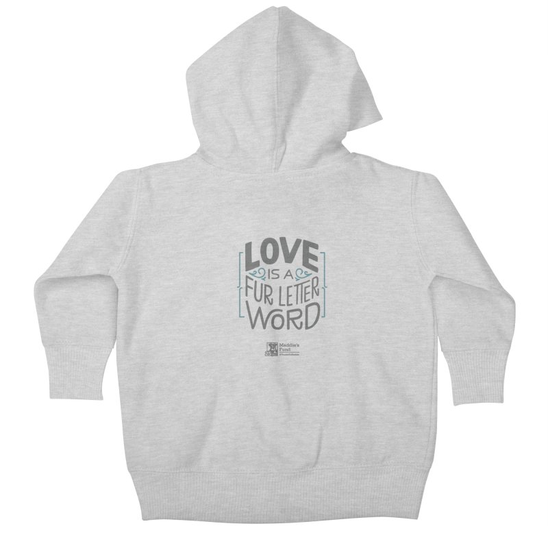 Love is a Fur Letter Word Light Colors Kids Baby Zip-Up Hoody by Maddie Shop