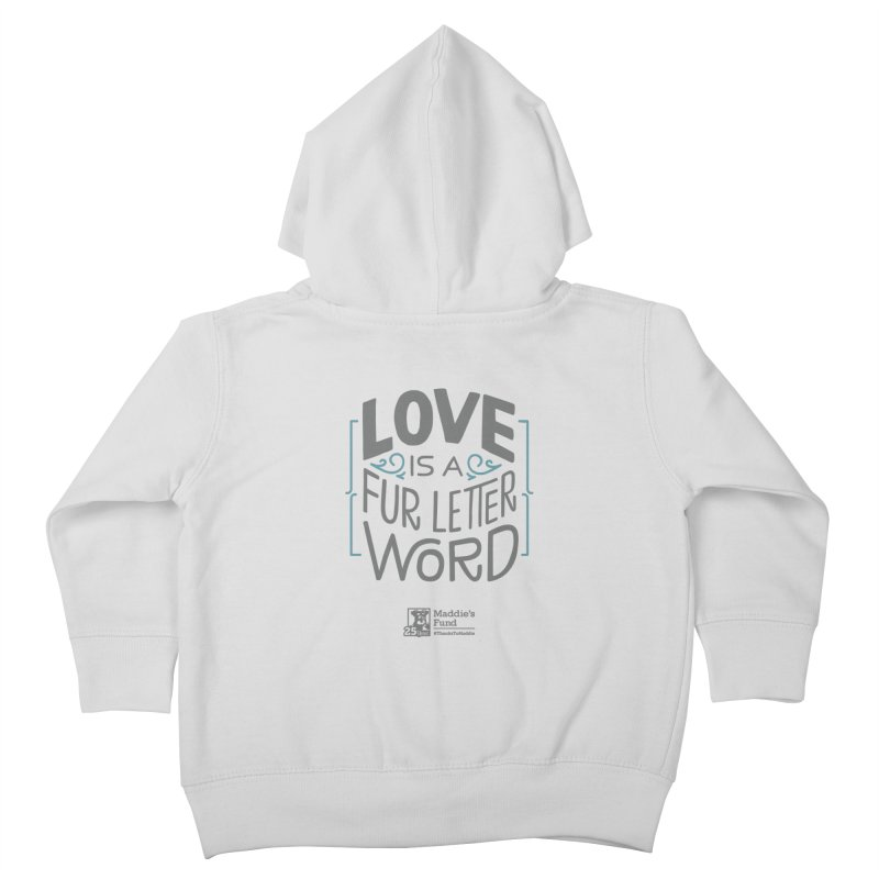 Love is a Fur Letter Word Light Colors Kids Toddler Zip-Up Hoody by Maddie Shop