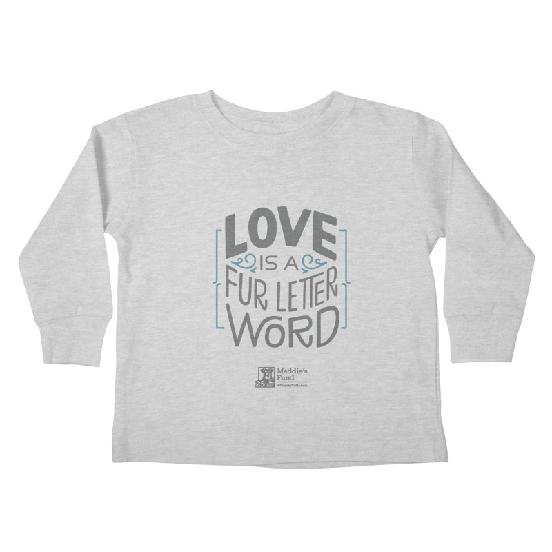 Love is a Fur Letter Word Light Colors Kids Toddler Longsleeve T-Shirt by Maddie Shop