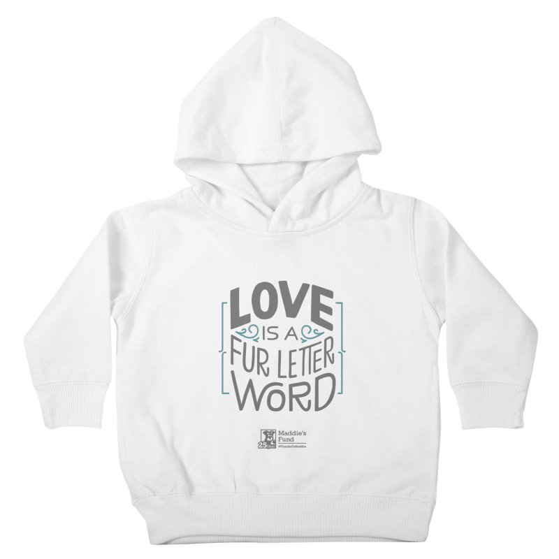 Love is a Fur Letter Word Light Colors Kids Toddler Pullover Hoody by Maddie Shop