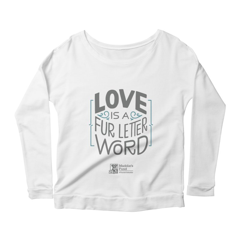Love is a Fur Letter Word Light Colors Women's Scoop Neck Longsleeve T-Shirt by Maddie Shop