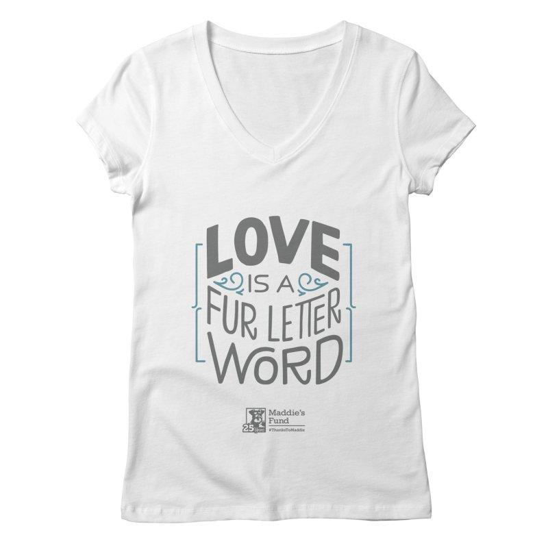 Love is a Fur Letter Word Light Colors Women's Regular V-Neck by Maddie Shop