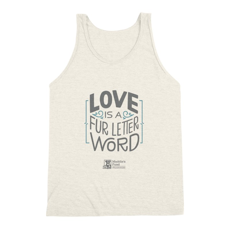 Love is a Fur Letter Word Light Colors Men's Triblend Tank by Maddie Shop