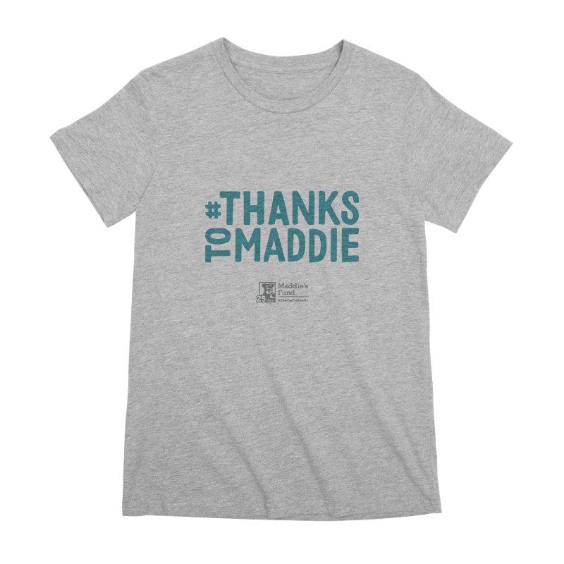 #ThanksToMaddie Light Colors Women's Premium T-Shirt by Maddie Shop
