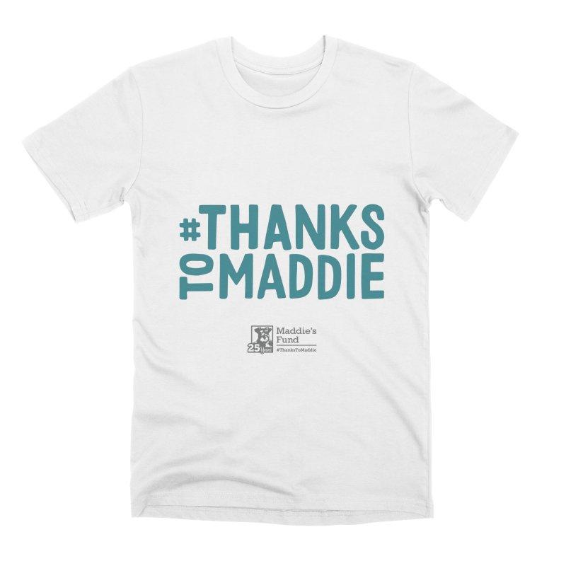 #ThanksToMaddie Light Colors Men's Premium T-Shirt by Maddie Shop