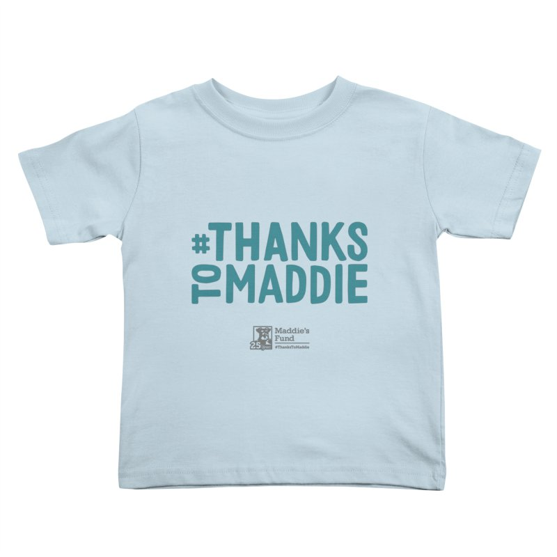 #ThanksToMaddie Light Colors Kids Toddler T-Shirt by Maddie Shop