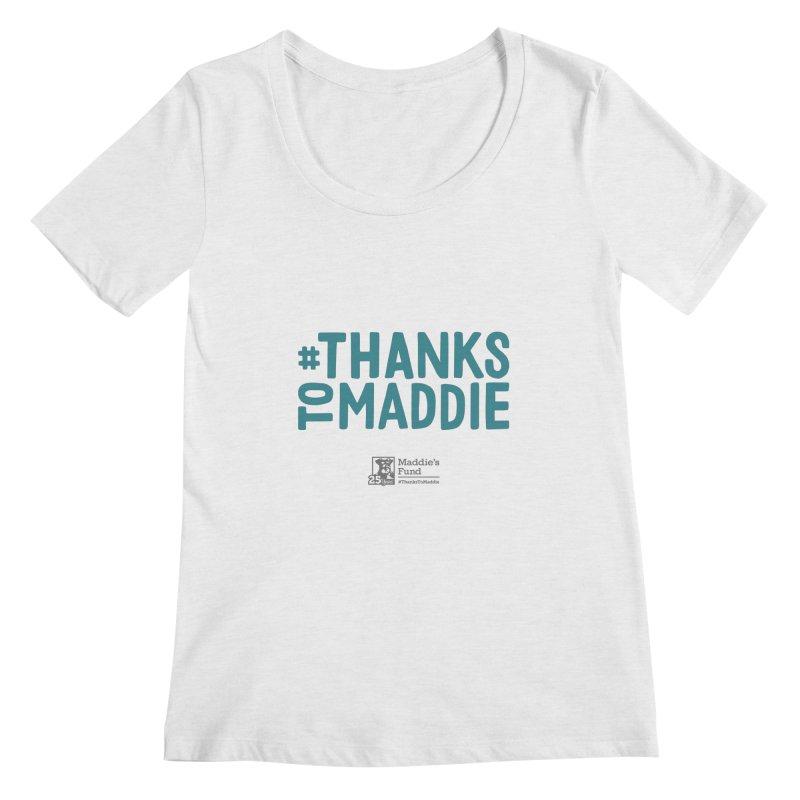 #ThanksToMaddie Light Colors Women's Regular Scoop Neck by Maddie Shop