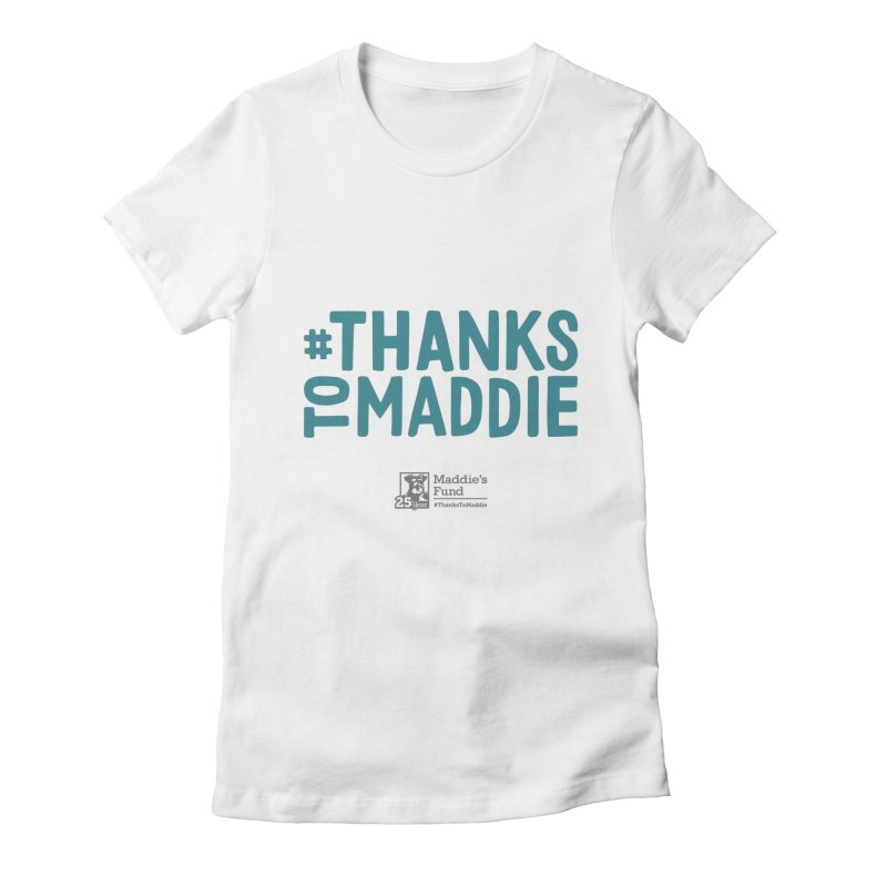 #ThanksToMaddie Light Colors Women's Fitted T-Shirt by Maddie Shop