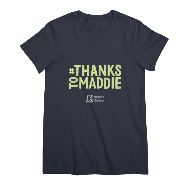 #ThanksToMaddie Dark Colors Women's Premium T-Shirt by Maddie Shop