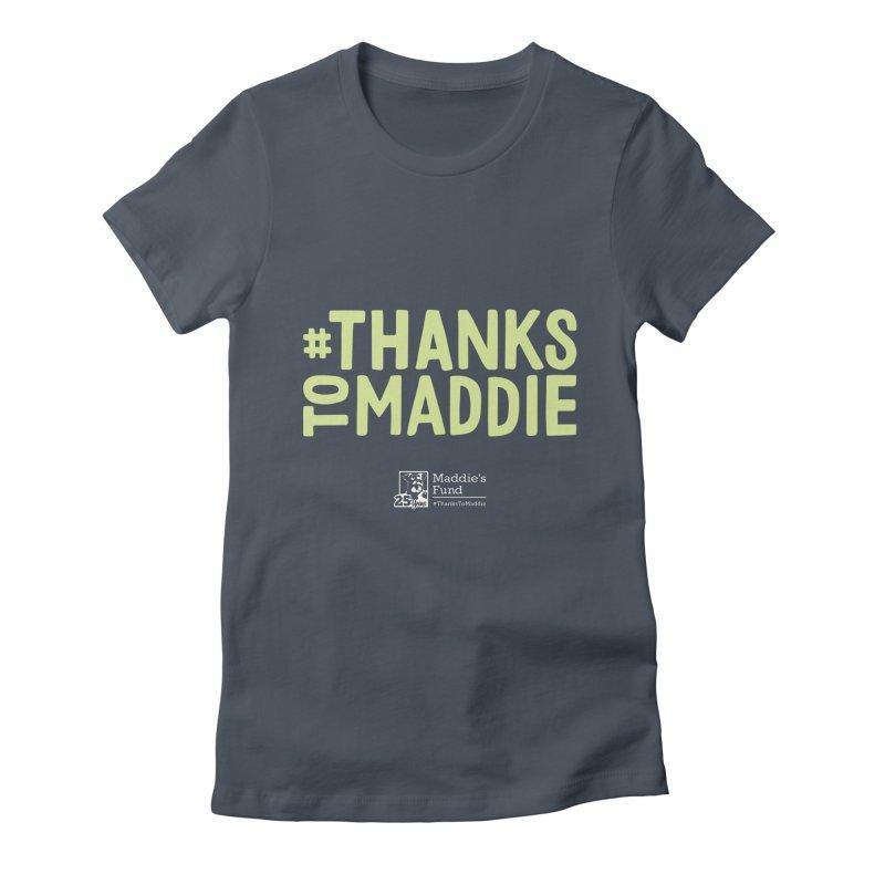 #ThanksToMaddie Dark Colors Women's T-Shirt by Maddie Shop
