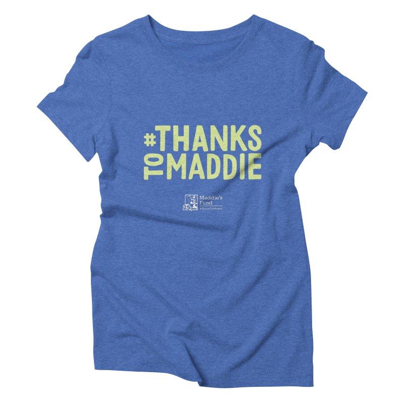 #ThanksToMaddie Dark Colors Women's Triblend T-Shirt by Maddie Shop