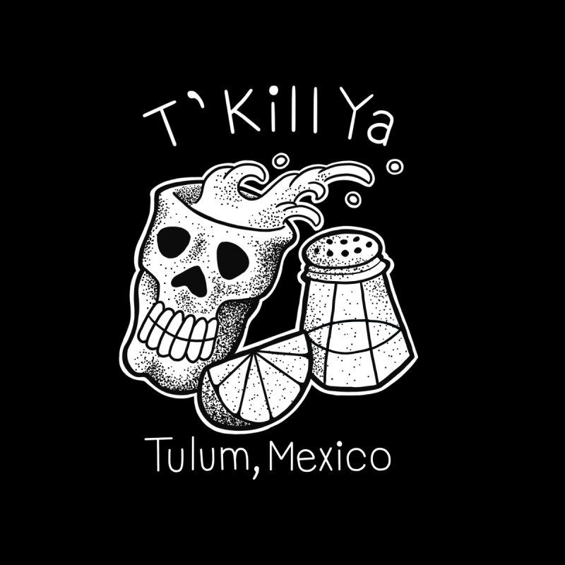 T'Kill Ya-for dark shirt by madebyjenblack's Artist Shop