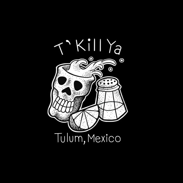image for T'Kill Ya-for dark shirt