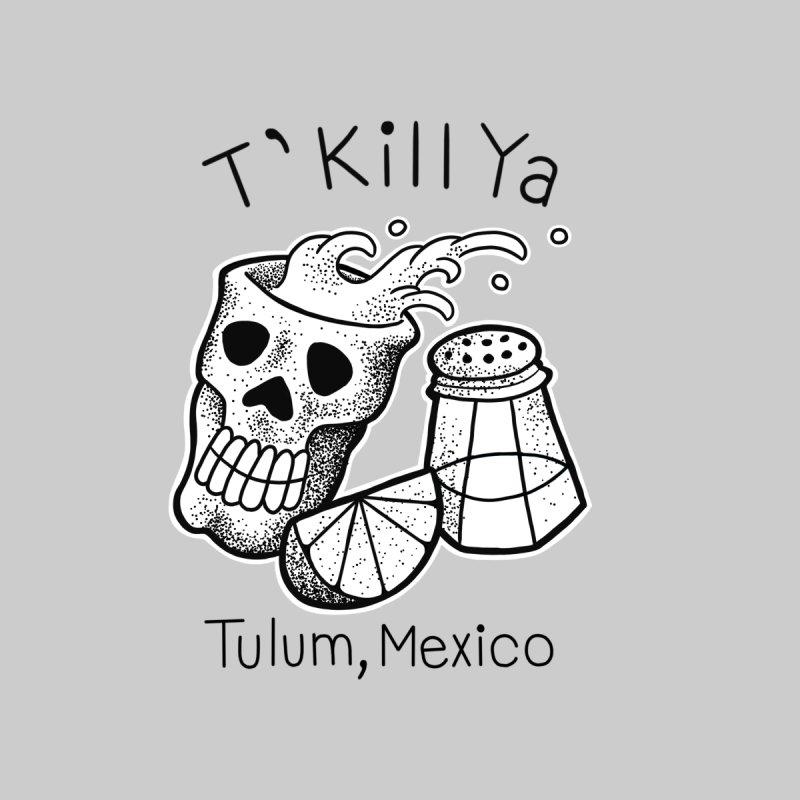 T'Kill Ya for light coloured shirts by madebyjenblack's Artist Shop