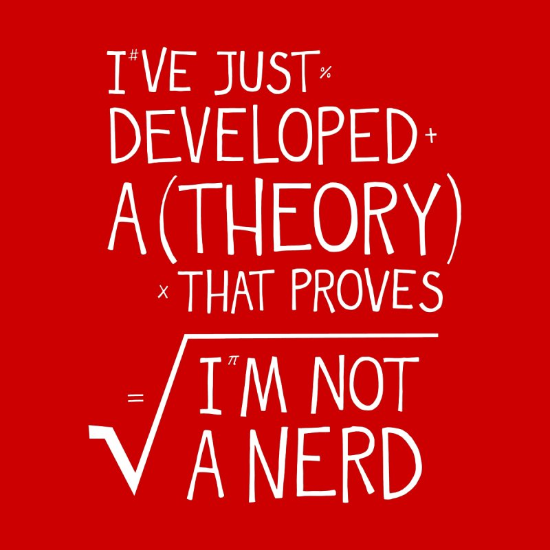 I've Just Developed a Theory by Made With Awesome